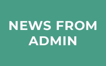 News from Admin Office